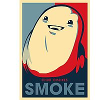 Chub Dislikes Smoke! Photographic Print