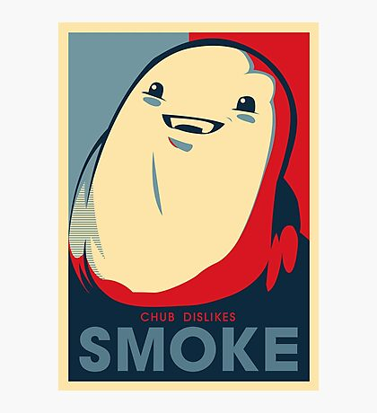 Chub Dislikes Smoke! Photographic Print