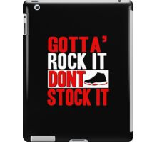Gotta' Rock It Don't Stock It iPad Case/Skin