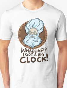 I got a big clock T-Shirt