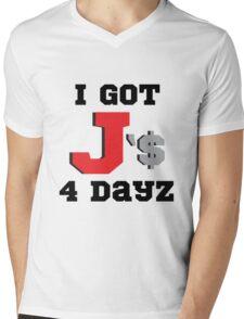 I Got J'$ 4 Dayz Mens V-Neck T-Shirt