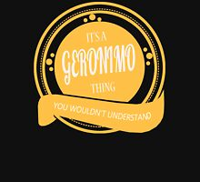 It's a GERONIMO thing T-Shirt