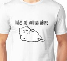 TUBBS DID NOTHING WRONG - nekoatsume Unisex T-Shirt