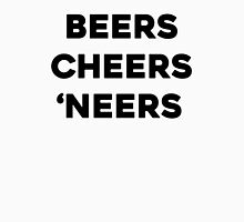 BEERS, CHEERS, NEERS Unisex T-Shirt