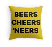 BEERS, CHEERS, NEERS Throw Pillow