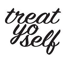 Treat Yo Self by Julia Christina