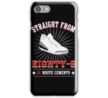 Straight from 88 iPhone Case/Skin
