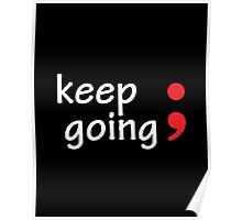 Semicolon; Keep Going Poster