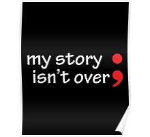 Semicolon; My Story Isn't Over Poster