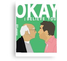 Okay. I believe you.  Canvas Print