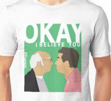 Okay. I believe you.  Unisex T-Shirt
