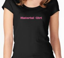 I'm A Material Girl - Women's T-Shirt Top Women's Fitted Scoop T-Shirt