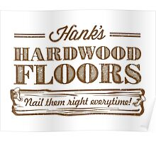 Hank's Hardwood Floors Poster