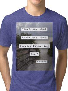 Never Say Die! Tri-blend T-Shirt