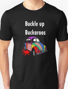 Buckle up Buckaroos White Unisex T-Shirt