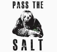 Stoner Sloth - Pass the salt by Dylan DeLosAngeles