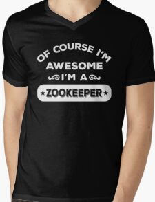 OF COURSE I'M AWESOME I'M A ZOOKEEPER Mens V-Neck T-Shirt