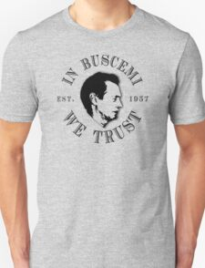 In Buscemi We Trust Unisex T-Shirt