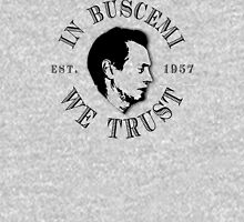 In Buscemi We Trust Unisex T-Shirt