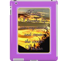 Today I breathe life into my vision, and create the world I desire. iPad Case/Skin