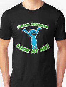 Hey I'm Mr. Meeseeks Look At Me! Unisex T-Shirt