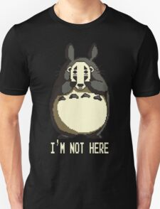Totoro is not here Unisex T-Shirt