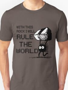 I will rule the world! T-Shirt