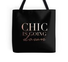 Chic is going down Tote Bag
