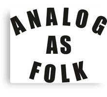 Analog As Folk Canvas Print
