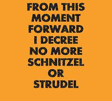 Fargo - No More Schnitzel or Strudel Unisex T-Shirt