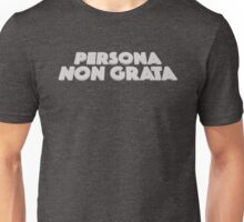 persona non grata Unisex T-Shirt