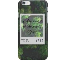 Are we out of the woods yet? iPhone Case/Skin