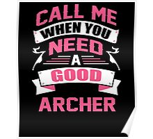 CALL ME WHEN YOU NEED A GOOD ARCHER Poster