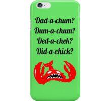 Lobstrosity Dad-a-Chum iPhone Case/Skin