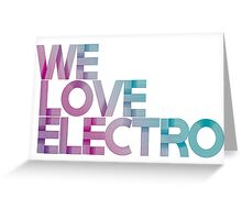 we love electro Greeting Card