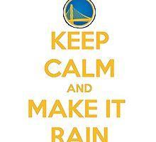 Keep Calm And Meke It Rain by haroldlfonville