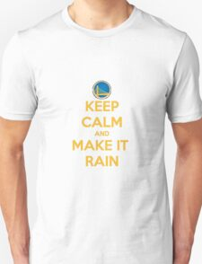 Keep Calm And Meke It Rain Unisex T-Shirt