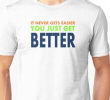 You Just Get Better Unisex T-Shirt