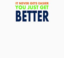 You Just Get Better Unisex T-Shirt