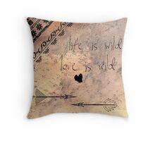 life is wild, love is wild Throw Pillow