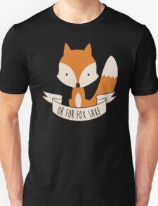 Funny Oh For Fox Sake T-Shirt T-Shirt
