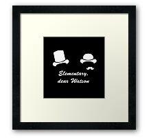 Elementary, dear Watson Framed Print