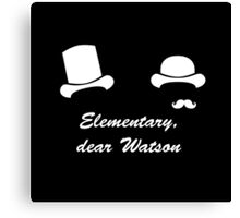 Elementary, dear Watson Canvas Print