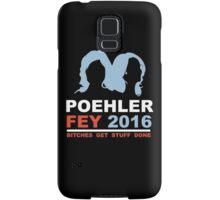 POEHLER FEY 2016 BITCHES GET STUFF DONE  Samsung Galaxy Case/Skin