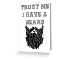 Trust me I have a Beard Greeting Card