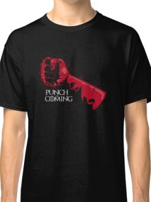 Punch is Coming Classic T-Shirt