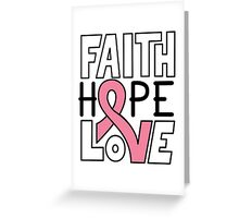 Faith Hope Love - Breast Cancer Awareness Greeting Card
