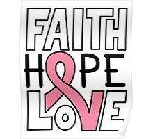 Faith Hope Love - Breast Cancer Awareness Poster