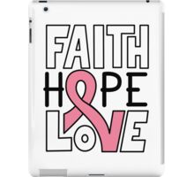 Faith Hope Love - Breast Cancer Awareness iPad Case/Skin