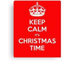 Keep calm its christmas time Canvas Print